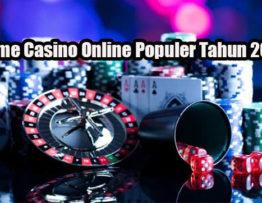 3 Game Casino Online Populer Tahun 2021