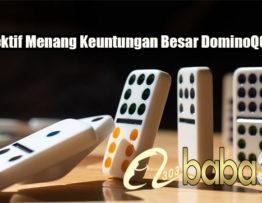 Cara Efektif Menang Keuntungan Besar DominoQQ Online