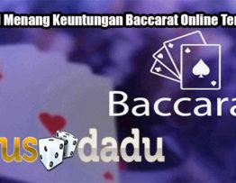 Strategi Menang Keuntungan Baccarat Online Terpercaya